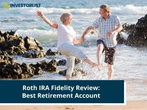 Roth IRA Fidelity Review