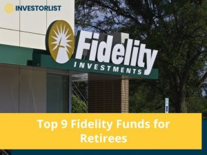 Top 9 Fidelity Funds for Retirees